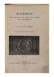 Cover of: Haddon, the manor, the hall, its lords and traditions | Smith, G. Le Blanc.