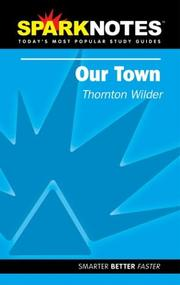 Cover of: Spark Notes Our Town by Thornton Wilder, SparkNotes Editors