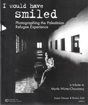 Cover of: I Would Have Smiled: Photographing the Palestinian Refugee Experience | Issam Nassar, Rasha Salti