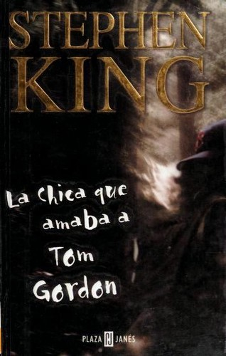 La chica que amaba a Tom Gordon by Stephen King