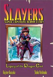 Cover of: Slayers Super-Explosive Demon Story Volume 2: Legacy Of The Dragon God (Slayers (Graphic Novels))