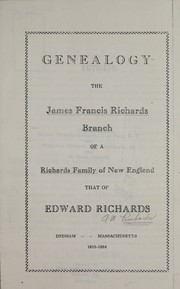 Cover of: Genealogy: the James Francis Richards branch of a Richards family of New England | Arthur Wescate Richards