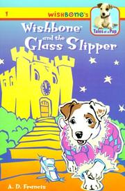 Wishbone and the glass slipper / A.D. Francis ; illustrated by Kathryn Yingling ; Wishbone created by Rick Duffield.