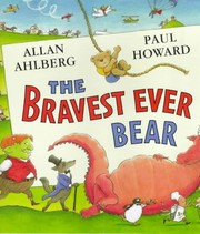 Cover of: The Bravest Ever Bear