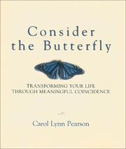Cover of: Consider the butterfly: transforming your life through meaningful coincidence