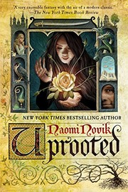 Cover of: Uprooted: A Novel