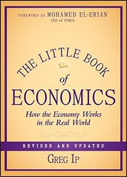 Cover of: The Little Book of Economics: How the Economy Works in the Real World | Greg Ip