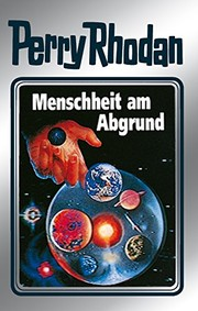 "Cover of: Perry Rhodan 45: Menschheit am Abgrund (Silberband): Erster Band des Zyklus ""Die Cappins"" (Perry Rhodan-Silberband) (German Edition)"