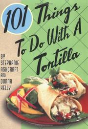 Cover of: 101 Things to Do with a Tortilla