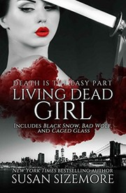 Cover of: Living Dead Girl: Black Snow, Bad Wolf, Caged Glass