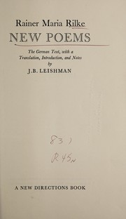 Cover of: New Poems. The German text, with a translation, introduction, and notes by J.B. Leishman | Rainer Maria Rilke
