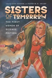 Cover of: Sisters of Tomorrow: The First Women of Science Fiction (Early Classics Of Science Fiction)