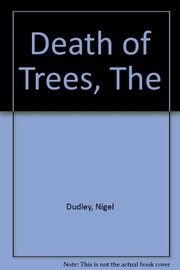 Cover of: The death of trees | Nigel Dudley