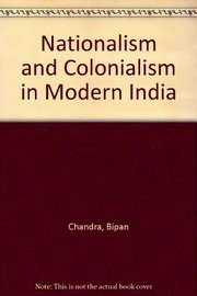 Cover of: Nationalism and colonialism in modern India