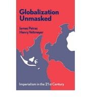 Cover of: Globalization unmasked | James F. Petras