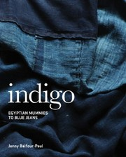 Cover of: Indigo: Egyptian Mummies to Blue Jeans | Jenny Balfour-Paul