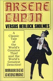 Cover of: Arsene Lupin Vs. Herlock Sholmes: A Classic Tale of the World's Greatest Thief and the World's Greatest Detective!