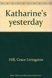 Cover of: Katharine's yesterday