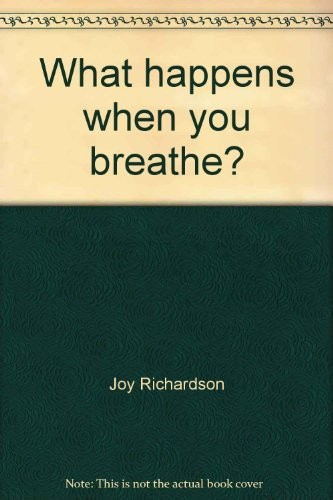 What happens when you breathe? by Joy Richardson