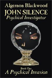 Cover of: A Psychical Invasion (John Silence: Psychical Investigator)
