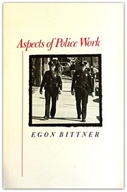 Cover of: Aspects of police work | Egon Bittner
