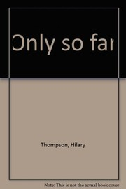 Cover of: Only so far | Hilary Thompson