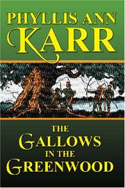 Cover of: The Gallows in the Greenwood | Phyllis Ann Karr