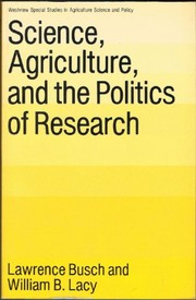 Cover of: Science, agriculture, and the politics of research | Lawrence Busch