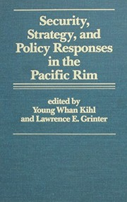 Cover of: Security, strategy, and policy responses in the Pacific rim |