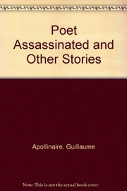 Cover of: The poet assassinated | Guillaume Apollinaire