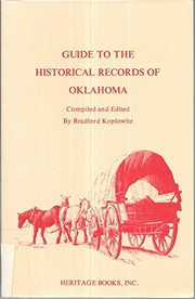 Cover of: Guide to the historical records of Oklahoma | Bradford S. Koplowitz