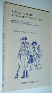 Cover of: Research guide to loyalist ancestors | Paul J. Bunnell