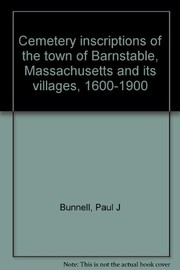 Cover of: Cemetery inscriptions of the town of Barnstable, Massachusetts and its villages, 1600-1900 | Paul J. Bunnell