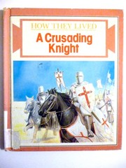 Cover of: A crusading knight | Ross, Stewart.