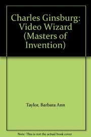 Cover of: Charles Ginsburg, video wizard | Taylor, Barbara