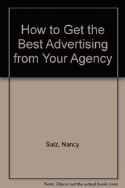 Cover of: How to get the best advertising from your agency | Nancy L. Salz