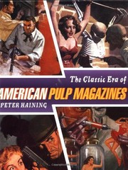 Cover of: The classic era of the American pulp magazines