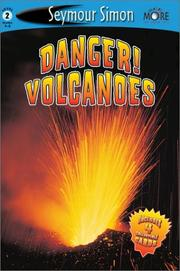Danger! Volcanoes by Seymour Simon