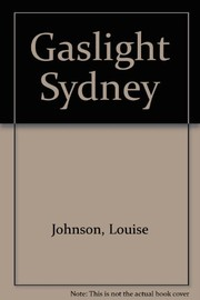 Cover of: Gaslight Sydney | Johnson, Louise