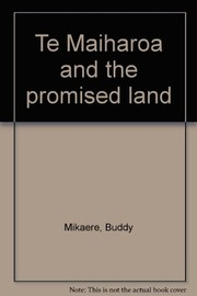 Cover of: Te Maiharoa and the promised land | Buddy Mikaere