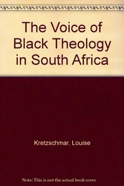 Cover of: The voice of Black theology in South Africa | Louise Kretzschmar