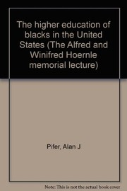Cover of: The higher education of blacks in the United States | Alan J. Pifer