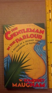 Cover of: The gentleman in the parlour: a record of a journey from Rangoon to Haiphong