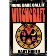 Cover of: None dare call it witchcraft | Gary North