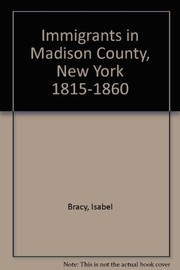 Cover of: Immigrants in Madison County, New York, 1815-1860 | Isabel Bracy