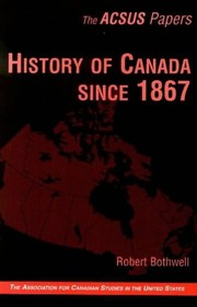 Cover of: History of Canada since 1867