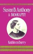 Susan B. Anthony by Kathleen Barry