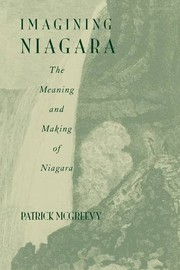 Cover of: Imagining Niagara: The Meaning and Making of Niagara Falls | Patrick McGreevy