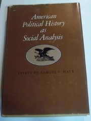 Cover of: American political history as social analysis essays | Samuel P. Hays