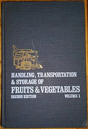 Cover of: Handling, transportation, and storage of fruits and vegetables